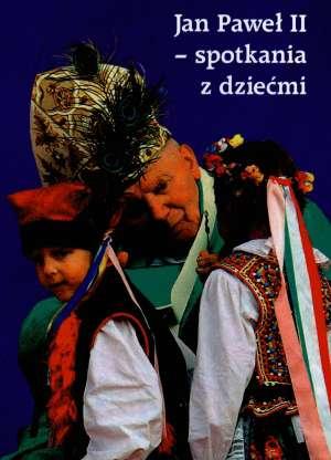 ok�adka ksi��ki - Jan Pawe� II. Spotkania z dzie�mi - Jan Pawe� II