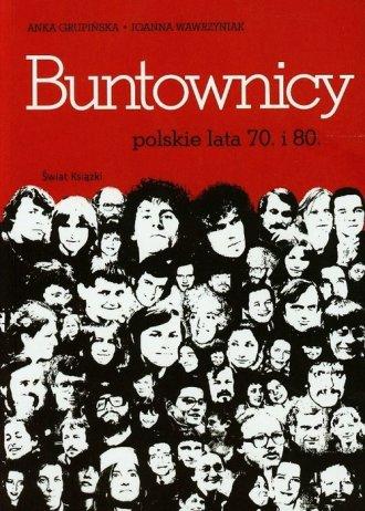 Buntownicy. Polskie lata 70. i - okładka książki