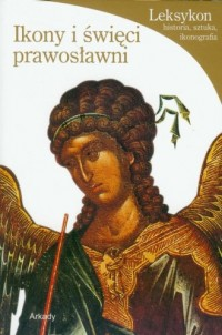 Ikony i święci prawosławni. Leksykon - okładka książki