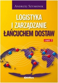 Logistyka i zarządzanie łańcuchem dostaw cz.2 - okładka książki
