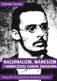 Nacjonalizm marksizm i nowoczesna Europa Środkowa - okładka książki
