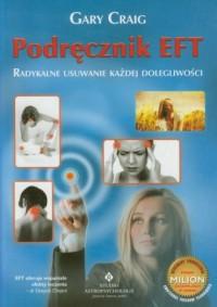 Podręcznik EFT. Radykalne usuwanie każdej dolegliwości - okładka książki