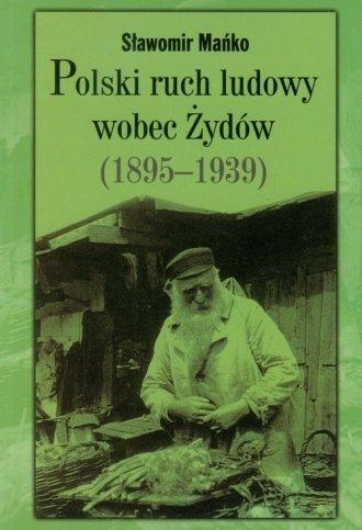 Polski ruch ludowy wobec Żydów - okładka książki