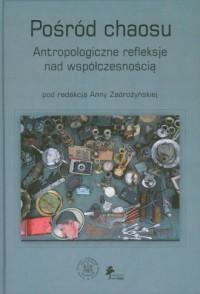 Pośród chaosu. Antropologiczne - okładka książki