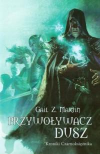 Przywoływacz Dusz. Kroniki Czarnoksiężnika - okładka książki