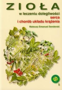 Zioła w leczeniu dolegliwości serca i układu krążenia - okładka książki