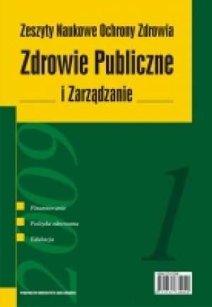 Zdrowie Publiczne i Zarz�dzanie 1/2009. Zeszyty Naukowe Ochrony Zdrowia