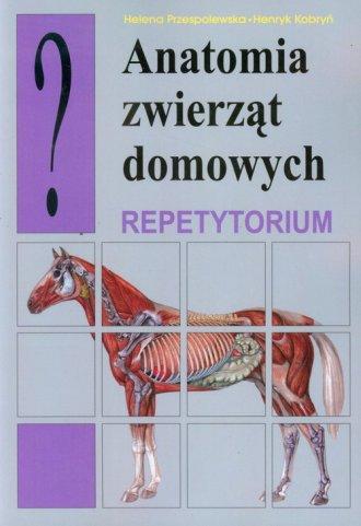 Anatomia zwierząt domowych. Repetytorium - okładka książki