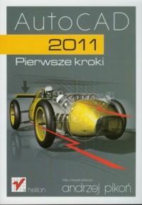 AutoCAD 2011. Pierwsze kroki - okładka książki