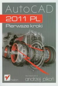 AutoCAD 2011 PL. Pierwsze kroki - okładka książki