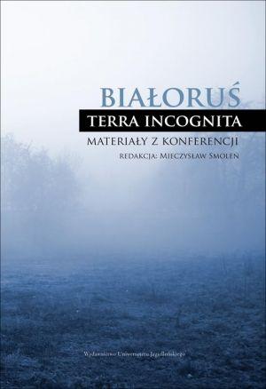 Białoruś. Terra incognita. Materiały - okładka książki