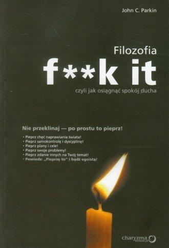 Filozofia f**k it, czyli jak osiągnąć - okładka książki