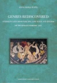 Genres Rediscovered Studies in Latin Miniature Epic, Love Elegy, and Epigram of the Romano-Barbaric Age - okładka książki