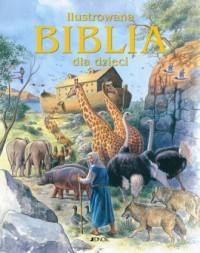 Ilustrowana Biblia dla dzieci - Wydawnictwo - okładka książki