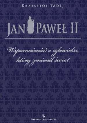 Jan Paweł II. Wspomnienia o człowieku, - okładka książki