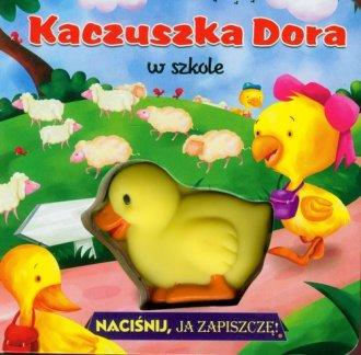 Kaczuszka Dora w szkole. Naciśnij - okładka książki