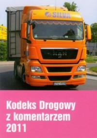 Kodeks drogowy z komentarzem 2011 - okładka książki