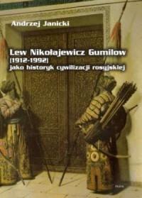 Lew Nikołajewicz Gumilow (1912-1992) jako historyk cywilizacji rosyjskiej - okładka książki