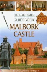 Malbork Castle. The Illustrated Guidebook (wersja ang.) - okładka książki