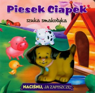 Piesek Ciapek szuka smakołyka. - okładka książki