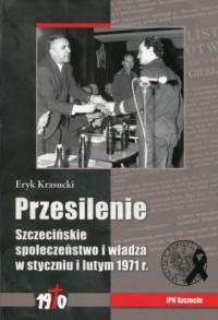 Przesilenie. Szczecińskie społeczeństwo i władza w styczniu i lutym 1971r - okładka książki