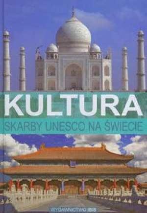Skarby UNESCO na świecie. Kultura - okładka książki