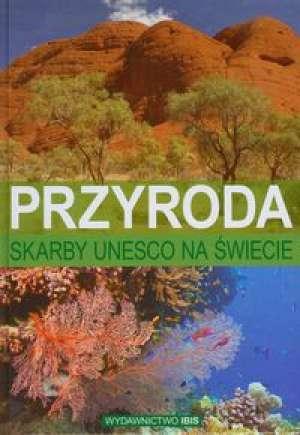 Skarby UNESCO na świecie. Przyroda - okładka książki