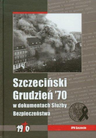 Szczeciński Grudzień 1970 w dokumentach - okładka książki