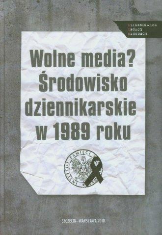 Wolne media? Środowisko dziennikarskie - okładka książki