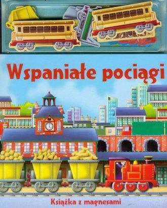 Wspaniałe pociągi. Książka z magnesami - okładka książki