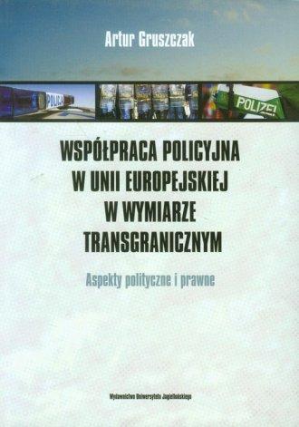 Współpraca policyjna w Unii Europejskiej - okładka książki