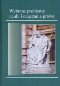 Wybrane problemy nauki i nauczania prawa - okładka książki