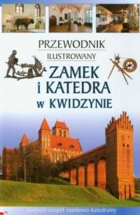 Zamek i katedra w Kwidzynie. Przewodnik ilustrowany - okładka książki