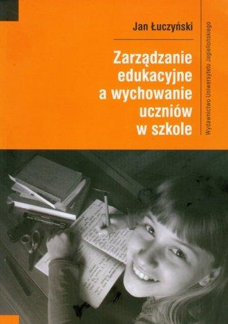 Zarządzanie edukacyjne a wychowanie - okładka książki