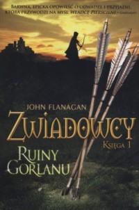 Zwiadowcy. Księga 1. Ruiny Gorlanu - okładka książki