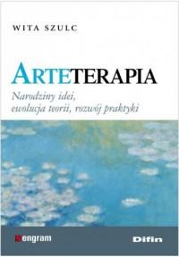 Arteterapia. Narodziny idei, ewolucja - okładka książki