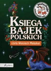 Księga bajek polskich. Czyta: Wojciech Malajkat (CD audio) - okładka książki