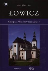 Łowicz. Kolegiata Wniebowzięcia NMP - okładka książki