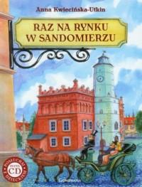 Raz na rynku w Sandomierzu (+ CD) - okładka książki