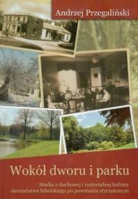 Wokół dworu i parku - okładka książki