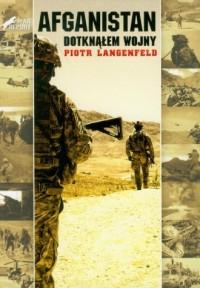 Afganistan. Dotknąłem wojny - okładka książki