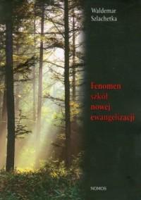 Fenomen szkół nowej ewangelizacji - okładka książki