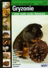 Gryzonie i inne małe ssaki domowe. Poradnik encyklopedyczny - okładka książki