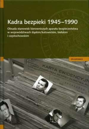 Kadra bezpieki 1945 - 1990. Obsada - okładka książki