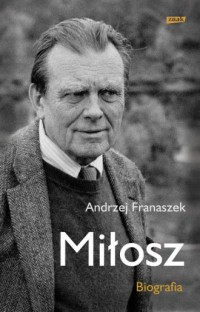 Miłosz. Biografia - Andrzej Franaszek - okładka książki
