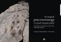 Na tropach praczworonoga w Górach Świętokrzyskich - okładka książki