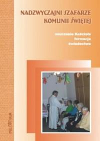 Nadzwyczajni szafarze Komunii Świętej - okładka książki