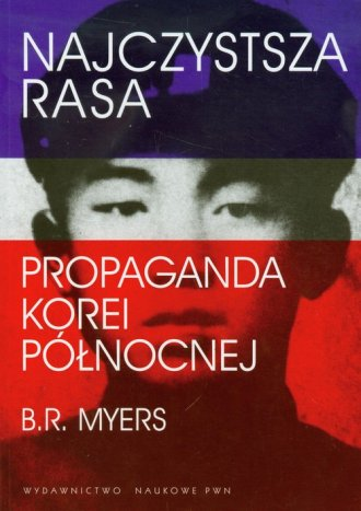 Najczystsza rasa. Propaganda Korei - okładka książki
