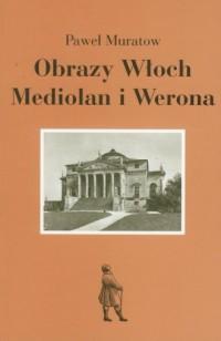 Obrazy Włoch. Mediolan i Werona - okładka książki