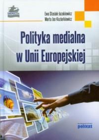 Polityka medialna w Unii Europejskiej - okładka książki